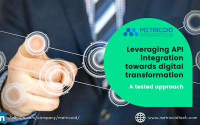 Metricoid-Leveraging API integration towards digital transformation